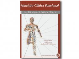 Nutrição Clínica Funcional: Dos Princípios à Prática Clínica