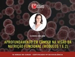 Aprofundamento em Câncer na Visão da Nutrição Funcional (Módulos 1 e 2)