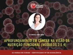 Aprofundamento em Câncer na Visão da Nutrição Funcional (Módulos 3 e 4)