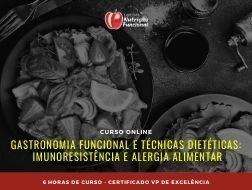 Gastronomia Funcional e Técnicas Dietéticas: Imunoresistência e Alergia Alimentar