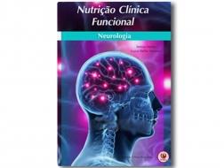 Nutrição Clínica Funcional: Neurologia