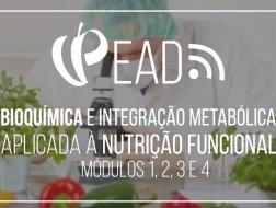 Bioquímica e Integração Metabólica aplicada à Nutrição Funcional | Módulos 1, 2, 3 e 4