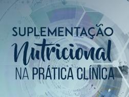 Suplementação Nutricional na Prática Clínica