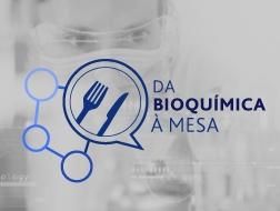 Da Bioquímica à Mesa - Presencial 2