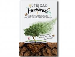 Nutrição Funcional & Sustentabilidade: alimentando um mundo saudável