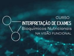 Exames Bioquímicos Nutricionais: Interpretação Funcional