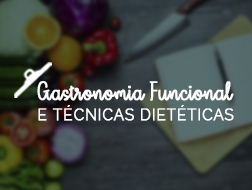Gastronomia Funcional & Técnicas Dietéticas