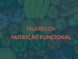 Pilares da Nutrição Funcional