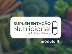 Suplementação Nutricional na Prática Clínica - Módulo 2