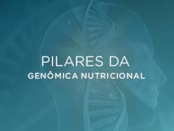 Pilares da Genômica Nutricional